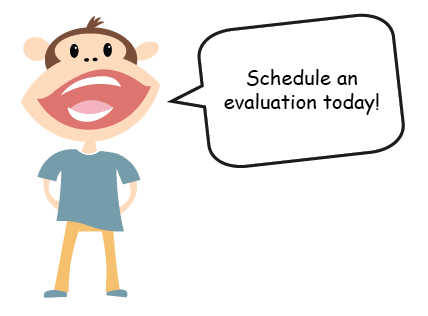 schedule an evaluation today