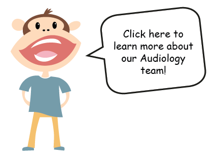 Click here to learn more about our Audiology team!